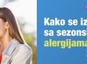 Sezonske alergije – kako da zaista pomognete sebi